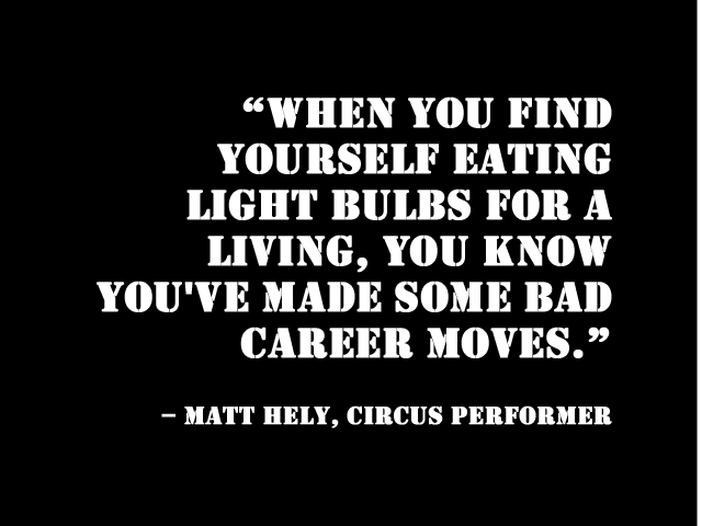 bad career moves eating light bulbs conversation is an engine
